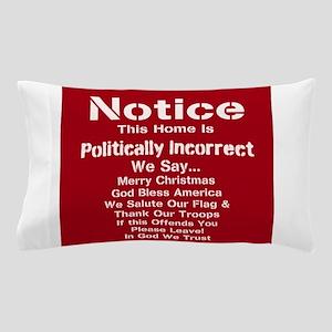 Politically Incorrect Pillow Case