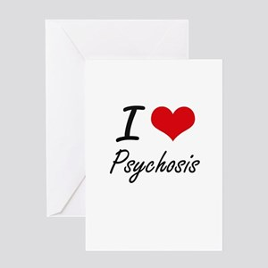 I Love Psychosis Greeting Cards