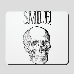 Smile! Skull smiling Mousepad