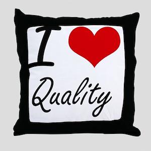 I Love Quality Throw Pillow
