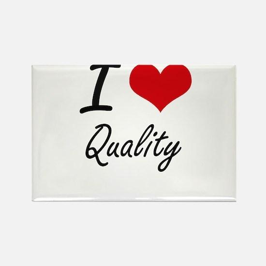 I Love Quality Magnets