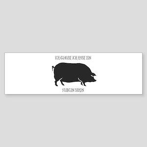 Ein Schwein fliegen sehen. Bumper Sticker