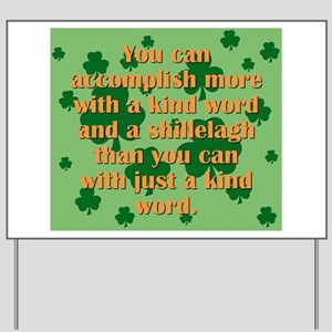 Kind Word And A Shillelagh Yard Sign