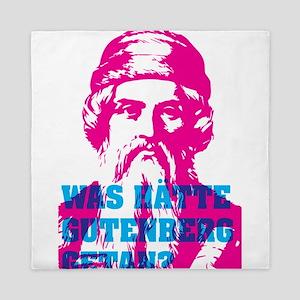 Was hätte Gutenberg getan? Queen Duvet