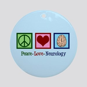 Peace Love Neurology Round Ornament