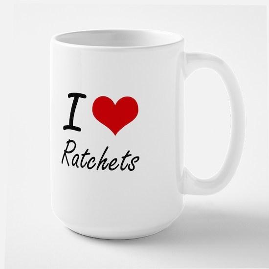 I love Ratchets Mugs