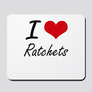 I love Ratchets Mousepad
