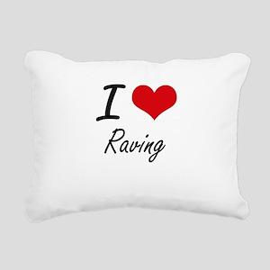 I Love Raving Rectangular Canvas Pillow