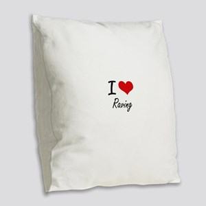 I Love Raving Burlap Throw Pillow