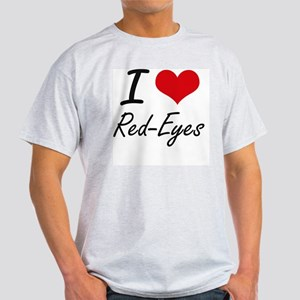 I Love Red-Eyes T-Shirt