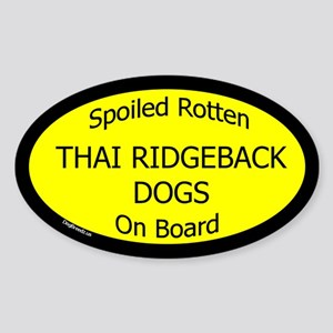 Spoiled Thai Ridgeback Dogs Oval Sticker