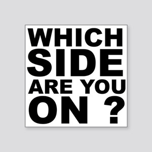 Which Side Are You On Sticker