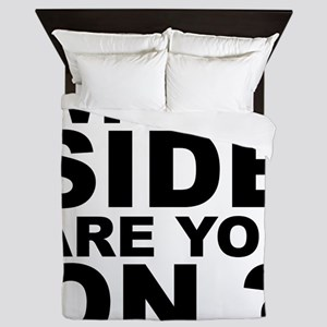 Which Side Are You On Queen Duvet
