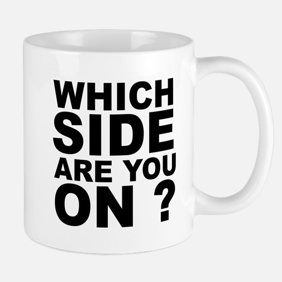 Which Side Are You On Mugs