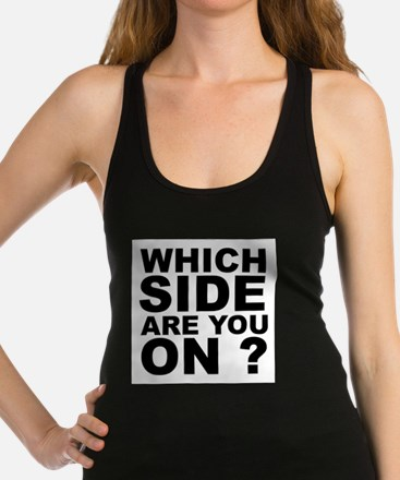 Which Side Are You On Racerback Tank Top
