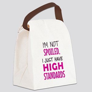 I'm not spoiled, I just have high standards Canvas