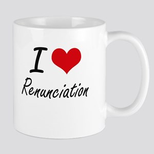 I Love Renunciation Mugs