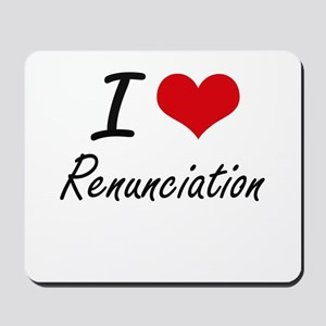 I Love Renunciation Mousepad