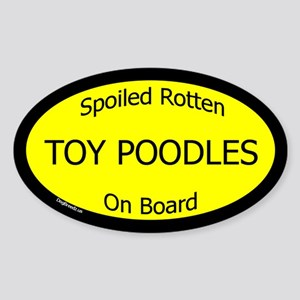 Spoiled Toy Poodles On Board Oval Sticker