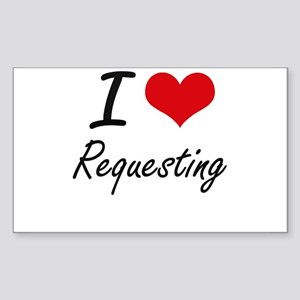 I Love Requesting Sticker
