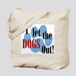 I Let The Dogs Out Tote Bag