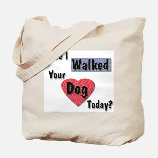 Walked Your Dog Tote Bag