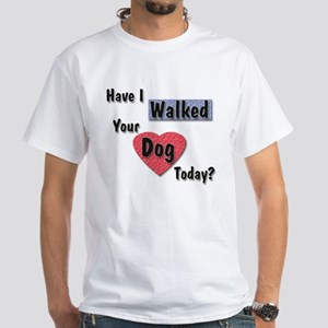 Walked Your Dog White T-Shirt