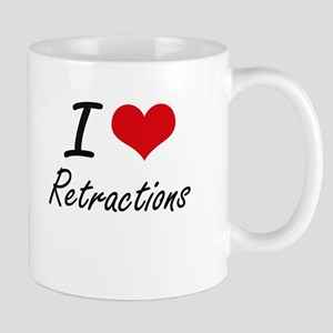 I Love Retractions Mugs