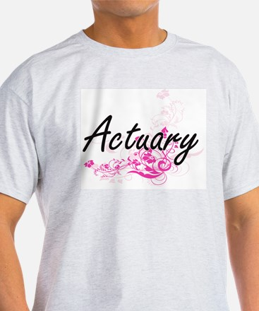 Actuary Artistic Job Design with Flowers T-Shirt