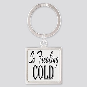 So Freaking Cold Square Keychain