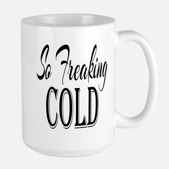 So Freaking Cold Large Mug