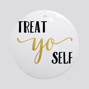 Treat Yo Self Round Ornament