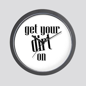 Get Your Dirt On Wall Clock
