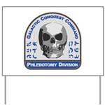 Phlebotomy Division - Galactic Conquest Yard Sign