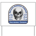 Machining Division - Galactic Conquest C Yard Sign