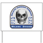 Welding Division - Galactic Conquest Com Yard Sign