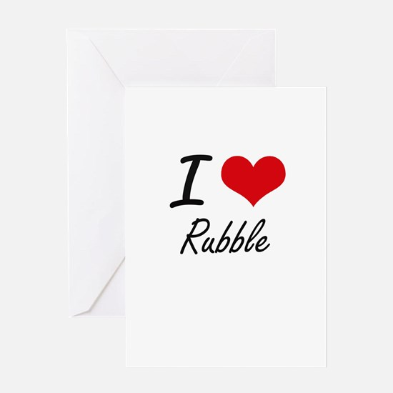 I Love Rubble Greeting Cards