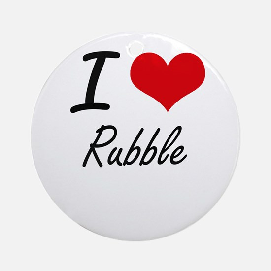 I Love Rubble Round Ornament