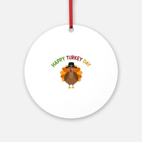 Happy Turkey Day Round Ornament
