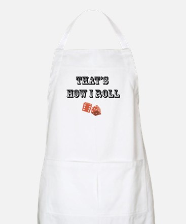 That's How I Roll (dice) BBQ Apron