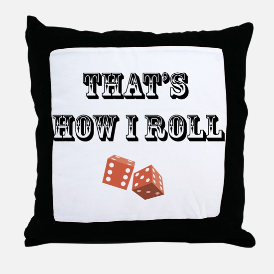 That's How I Roll (dice) Throw Pillow