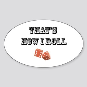 That's How I Roll (dice) Oval Sticker