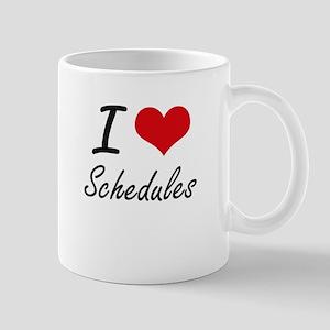 I Love Schedules Mugs