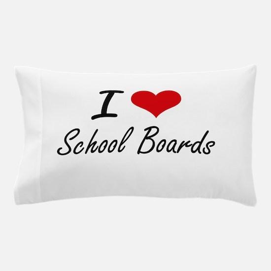 I Love School Boards Pillow Case