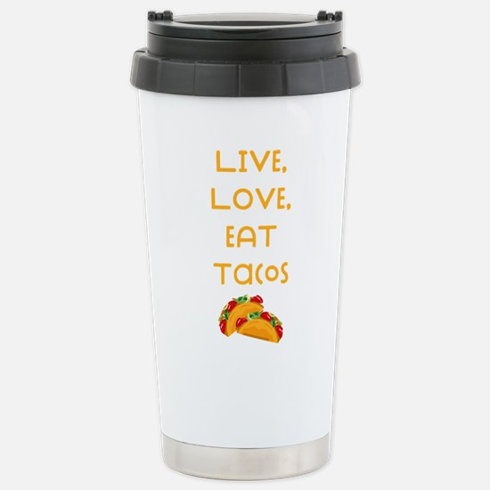Live Love Tacos V Travel Mug