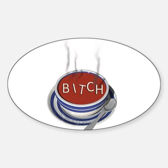 Alphabet Soup Bitch Oval Decal