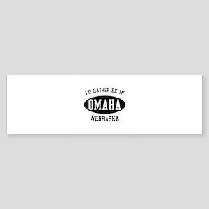 I'd Rather Be in Omaha, Nebra Bumper Sticker