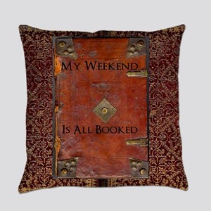 My Weekend is Booked Everyday Pillow