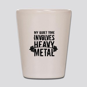 My Quiet Time Involves Heavy Metal Shot Glass