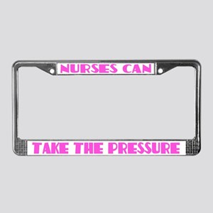 Nurse Can Take Pressure License Plate Frame